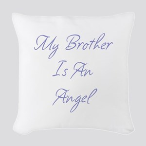 My Brother is an Angel Woven Throw Pillow