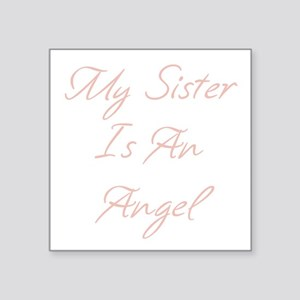"""My Sister is an Angel Square Sticker 3"""" x 3"""""""