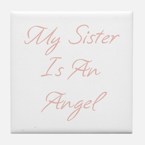My Sister is an Angel Tile Coaster