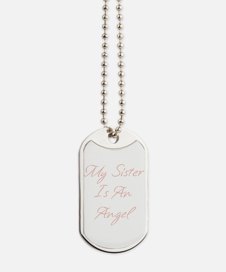 My Sister is an Angel Dog Tags