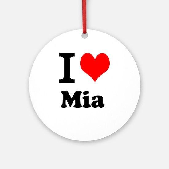 I Love Mia Ornament (Round)