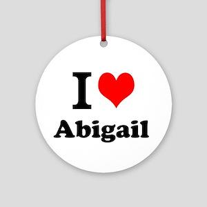 I Love Abigail Ornament (Round)