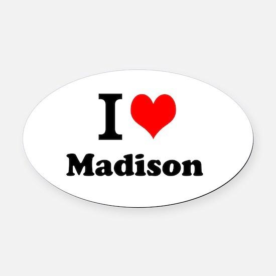I Love Madison Oval Car Magnet