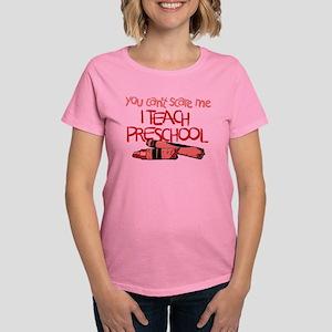 You Can't Scare Me I Teach Pr Women's Dark T-Shirt