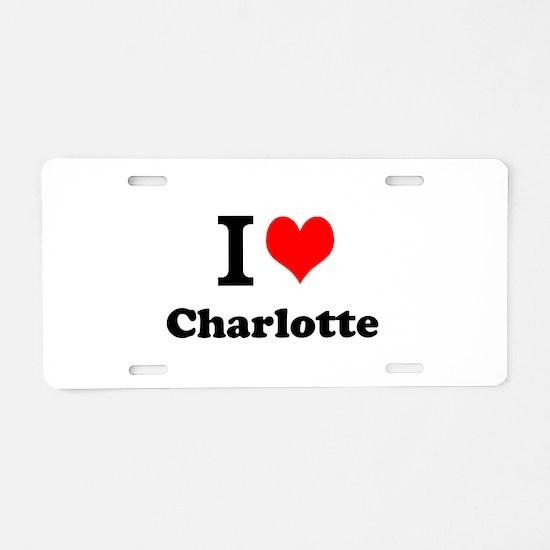 I Love Charlotte Aluminum License Plate