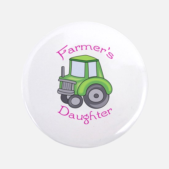 "FARMERS DAUGHTER 3.5"" Button"