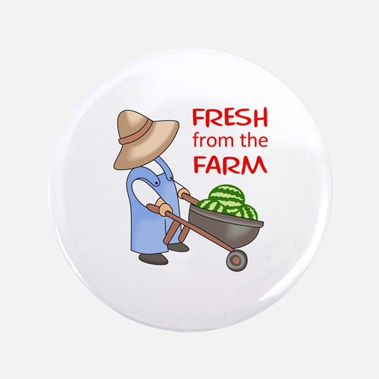 "FRESH FROM THE FARM 3.5"" Button"