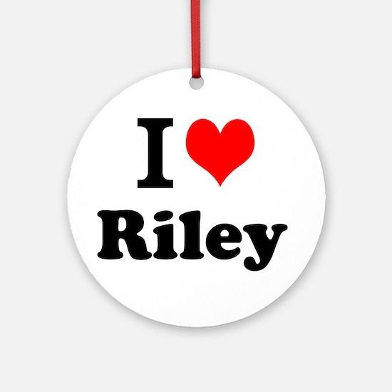 I Love Riley Ornament (Round)