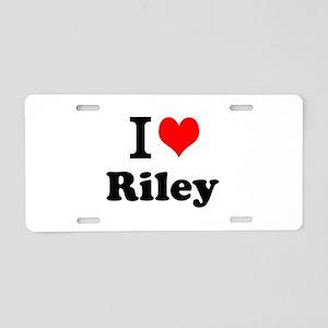 I Love Riley Aluminum License Plate
