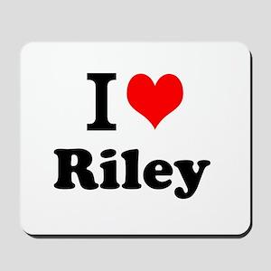 I Love Riley Mousepad