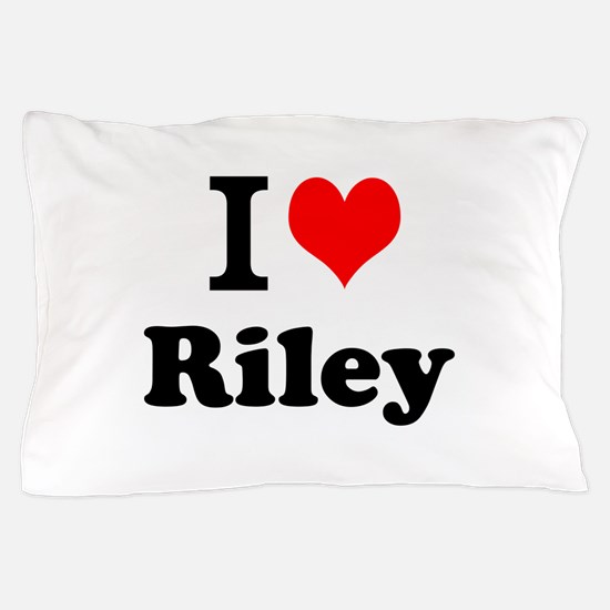 I Love Riley Pillow Case