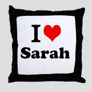 I Love Sarah Throw Pillow