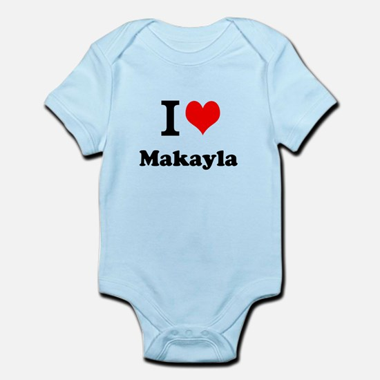 I Love Makayla Body Suit