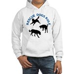 Rescue Dogs Rule Hooded Sweatshirt