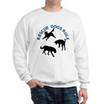 Rescue Dogs Rule Sweatshirt