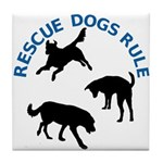 Rescue Dogs Rule Tile Coaster