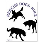 Rescue Dogs Rule Small Poster