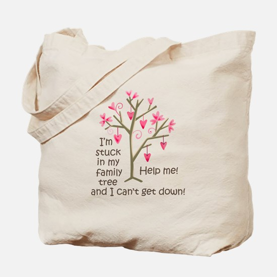 STUCK IN MY FAMILY TREE Tote Bag