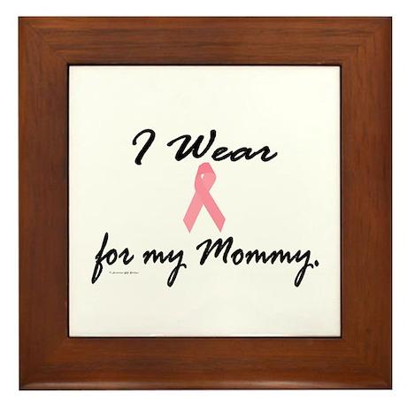 I Wear Pink For My Mommy 1 Framed Tile