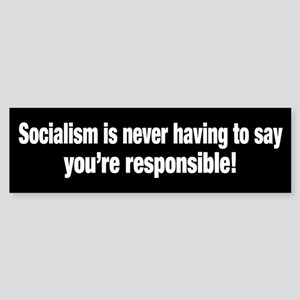 Socialism is never having to say Bumper Sticker
