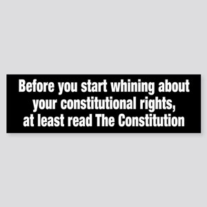 Whining About Constitutional Rights Bumper Sticker