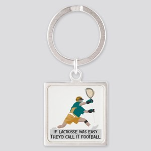 If Lacrosse Was Easy Square Keychain