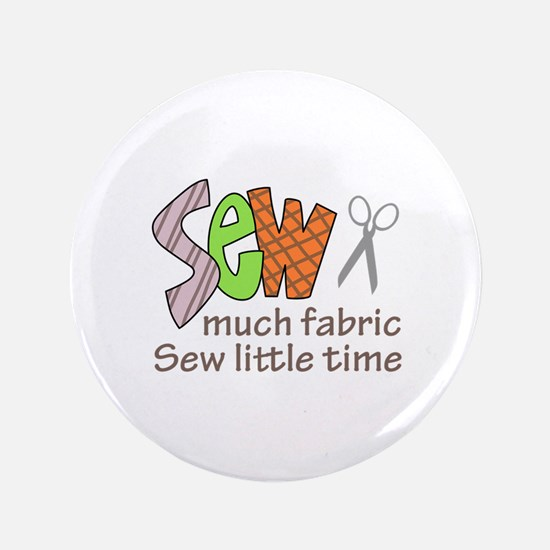 """SEW MUCH FABRIC 3.5"""" Button"""