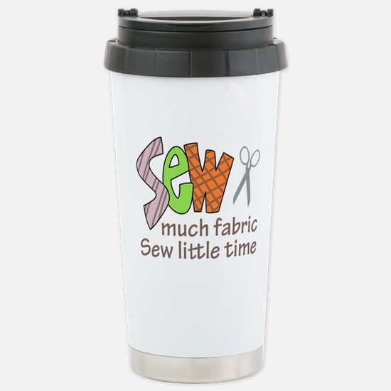 SEW MUCH FABRIC Travel Mug