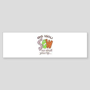 SEW SHALL YOU RIP Bumper Sticker