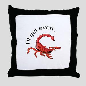 ILL GET EVEN Throw Pillow