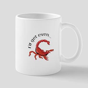 ILL GET EVEN Mugs