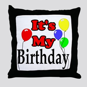 Its My Birthday Throw Pillow