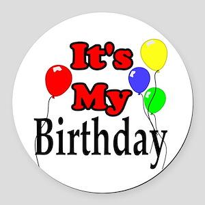 Its My Birthday Round Car Magnet