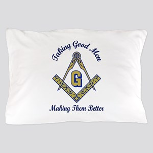 Taking Good Men Making Them Better Pillow Case