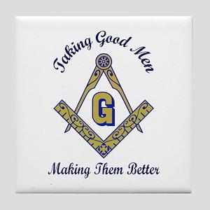 Taking Good Men Making Them Better Tile Coaster