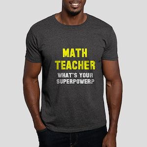 Math Teacher Superpower Dark T-Shirt