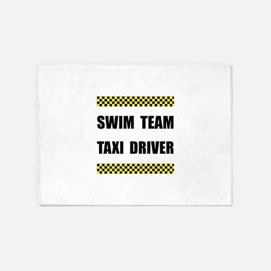 Swim Team Taxi Driver 5'x7'Area Rug