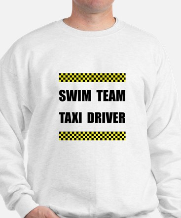 Swim Team Taxi Driver Sweatshirt