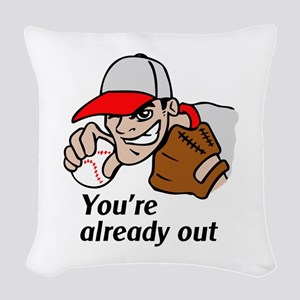 YOURE ALREADY OUT Woven Throw Pillow
