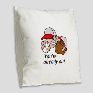 YOURE ALREADY OUT Burlap Throw Pillow