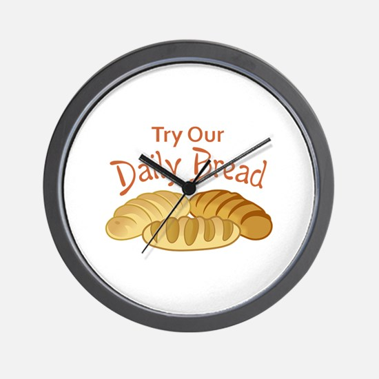 TRY OUR DAILY BREAD Wall Clock
