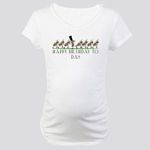 Happy Birthday Dan (ants) Maternity T-Shirt