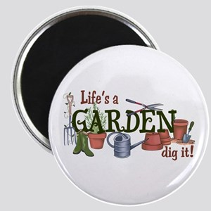 Life's A Garden Dig It! Magnets