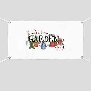 Life's A Garden Dig It! Banner