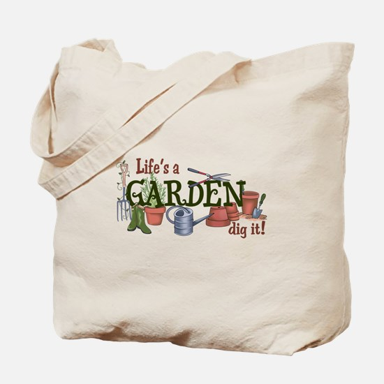 Life's A Garden Dig It! Tote Bag