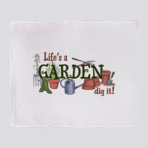Life's A Garden Dig It! Throw Blanket