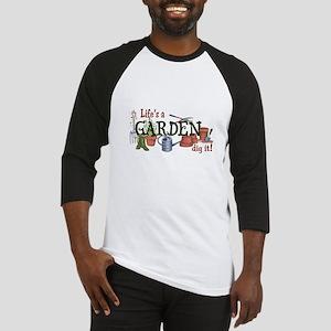 Life's A Garden Dig It! Baseball Jersey
