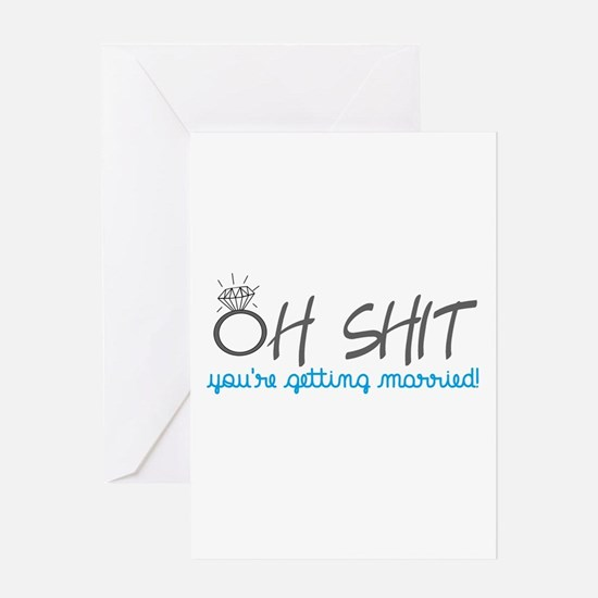 Oh Shit You're Getting Married! Greeting Cards