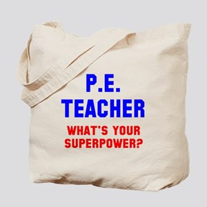 PE Teacher superpower Tote Bag