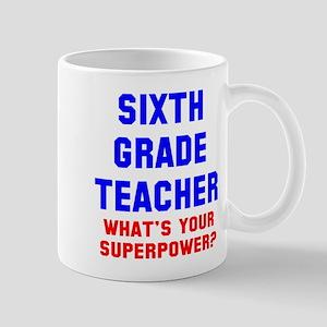 Sixth Grader Teacher Superpower Mug